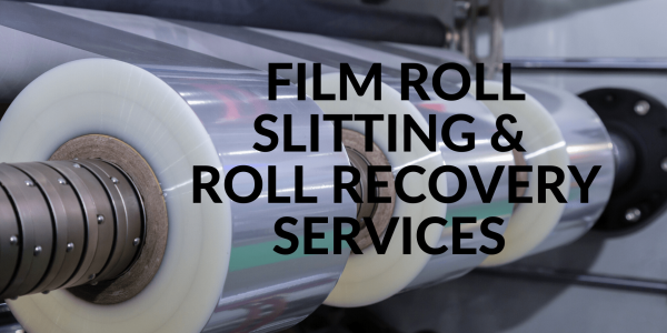 Film Roll Slitting & Roll Recovery